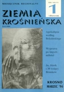 Ziemia Krośnieńska : miesięcznik regionalny. - Nr 1 (marz. 1996)
