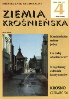 Ziemia Krośnieńska : miesięcznik regionalny. - Nr 4 (czerw. 1996)
