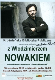 """Spotkanie z Włodzimierzem Nowakiem dziennikarzem, reporterem """"Gazety Wyborczej"""" [Afisz]"""