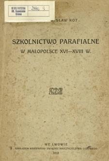 Szkolnictwo parafialne w Małopolsce 16-18 w.
