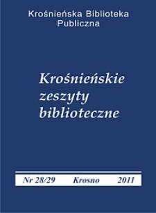 Krośnieńskie Zeszyty Biblioteczne. - Nr 28/29 (2011)