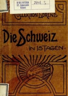 Die Schweiz in 15 Tagen mit Generalabonnement genussreich und billig zu bereisen. - 2., verm. u. verb. Aufl.