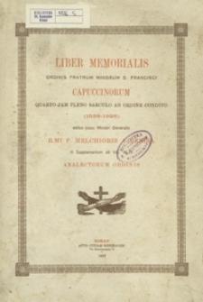 Liber memorialis Ordinis Fratrum Minorum S. Francisci Capuccinorum quarto jam pleno saeculo ab ordine condito (1528-1928)