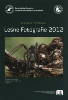 Katalog wystawy Leśne Fotografie 2012 [Informator]