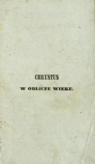 Chrystus w obliczu wieku czyli Nowe świadectwa nauk na obronę chrystyanizmu