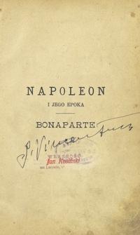 Napoleon i jego epoka. [T. 1], Bonaparte. [T. 2], Cesarstwo