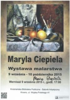 Maryla Ciepiela [Afisz] : wystawa malarstwa