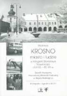 Wystawa Krosno - miasto i ludzie w fotografii Stanisława Nawracaja z lat 60.-80. XX w. [Informator]