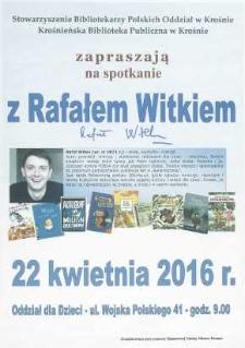 Spotkanie z Rafałem Witkiem [Afisz]