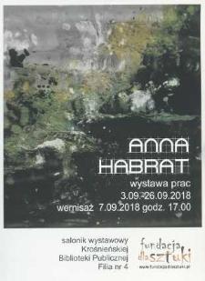 Anna Habrat [Afisz] : wystawa prac