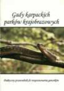 Gady karpackich parków krajobrazowych [Informator] : podręczny przewodnik do rozpoznawania gatunków