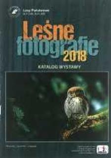 Leśne Fotografie 2018 [Informator] : katalog wystawy