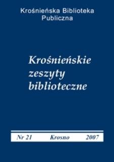Krośnieńskie Zeszyty Biblioteczne. - Nr 21 (2007)